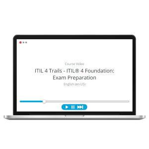 ITIL 4 Trails - ITIL® 4 Foundation: Exam Preparation - ITpreneurs Pro - Course Video product photo