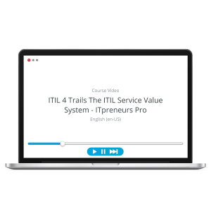 ITIL 4 Trails - The ITIL Service Value System and Service Value Chain - ITpreneurs Pro - Course Video product photo